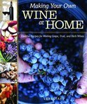 Making Your Own Wine at Home - Lori Stahl