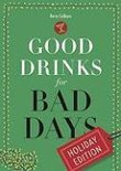 Good Drinks For Bad Days: Holiday Edition - Kerry Colburn