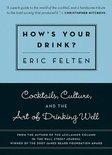 Eric Felten - How's Your Drink?