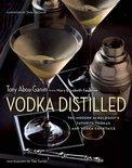 Tony Abou-Ganim - Vodka Distilled