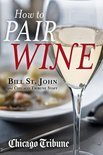 Bill St John - How to Pair Wine