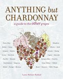Anything But Chardonnay - Laura Holmes Haddad