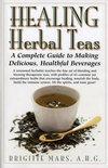 Healing Herbal Teas - Brigitte Mars