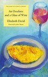 Elizabeth David - Omelette and a Glass of Wine