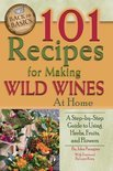 John N Jr Peragine - 101 Recipes for Making Wild Wines at Home