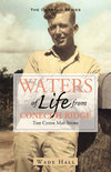 Wade Hall - Waters of Life from Conecuh Ridge