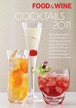 Food & Wine Cocktails 2011: An Indispensable Mix of Excellent Cocktails and Food to Go with Them, Plus the Ultimate Guide to the Top Bars and Loun - Editors Of Food ]. Wine