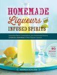Andrew Schloss - Homemade Liqueurs and Infused Spirits