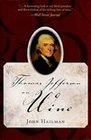John Hailman - Thomas Jefferson on Wine