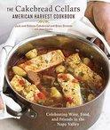 The Cakebread Cellars American Harvest Cookbook - Dolores Cakebread