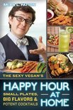 Brian L. Patton - The Sexy Vegan's Happy Hour at Home