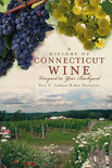 A History of Connecticut Wine - Eric D Lehman