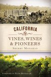 Sherry Monahan - California Vines, Wines & Pioneers