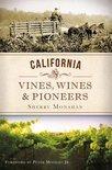 California Vines, Wines & Pioneers - Sherry Monahan