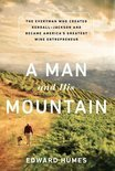 A Man and his Mountain - Edward Humes