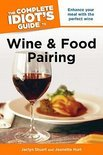 The Complete Idiot's Guide To Wine And Food Pairing - Jeanette Hurt