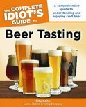 The Complete Idiot's Guide to Beer Tasting - Unknown