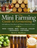 Brett L. Markham - Mini Farming Guide to Fermenting