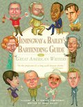 Mark Baily - Hemingway & Bailey's Bartending Guide to Great American Writers