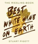 Stuart Pigott - Best White Wine on Earth