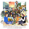 A Secret History of Coffee, Coca & Cola - Ricardo Cortes