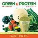 Jason Manheim - Green Smoothies and Protein Drinks