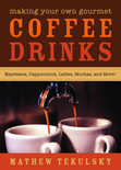 Mathew Tekulsky - Making Your Own Gourmet Coffee Drinks