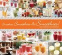Leah Shomron - Smoothies, Smoothies and More Smoothies!