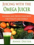 Juicing with the Omega Juicer - Annie Deeter