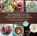 Superfood Juices, Smoothies & Drinks - Jason Manheim