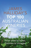 James Halliday's Top 100 Australian Wineries - James Halliday