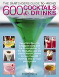 Stuart Walton - The Bartender's Guide to Mixing 600 Cocktails & Drinks