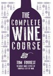The Complete Wine Course - Tom Forrest