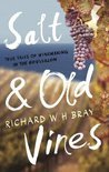 Richard W. H. Bray - Salt & Old Vines