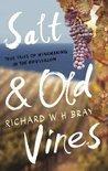 Salt & Old Vines - Richard W. H. Bray