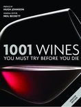 Neil Beckett - 1001: Wines You Must Try Before You Die