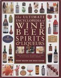 Stuart Walton - The Ultimate Encyclopedia of Wine, Beer, Spirits & Liqueurs