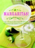 Margaritas!: Mix And Enjoy More Than 70 Fabulous Margaritas And Tequila-Based Cocktails - Henry Besant