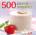 Christine Watson - 500 Juices and Smoothies