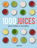1,000 Juices, Green Drinks and Smoothies - Deborah Gray
