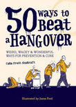 Cara Frost-Sharratt - 50 Ways to Beat a Hangover