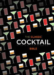 The Classic Cocktail Bible - Allan Gage