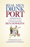 Ben Howkins - Real Men Drink Port ... and Ladies Do Too!