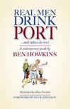 Ben Howkins - Real Men Drink Port ... and Ladies Do Too!