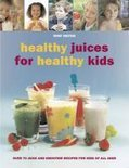 Healthy Juices For Healthy Kids - Wendy Sweetser