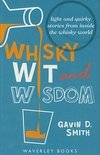 Gavin D Smith - Whisky Wit and Wisdom