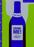 Drink Me! - Matt Walls