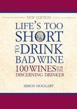 Life's Too Short to Drink Bad Wine - Simon Hoggart