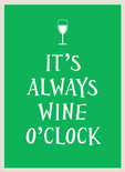 - It's Always Wine O'Clock