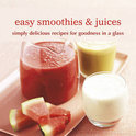 Easy Smoothies & Juices -